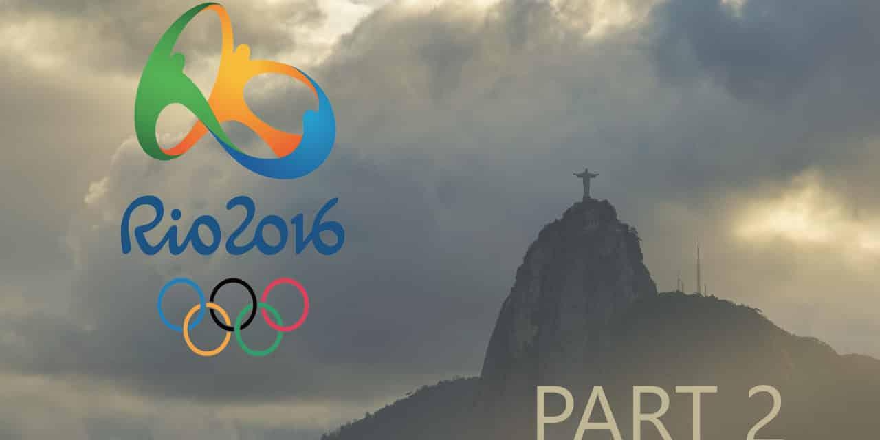 Rio 2016: A Trip of a Lifetime Part 2