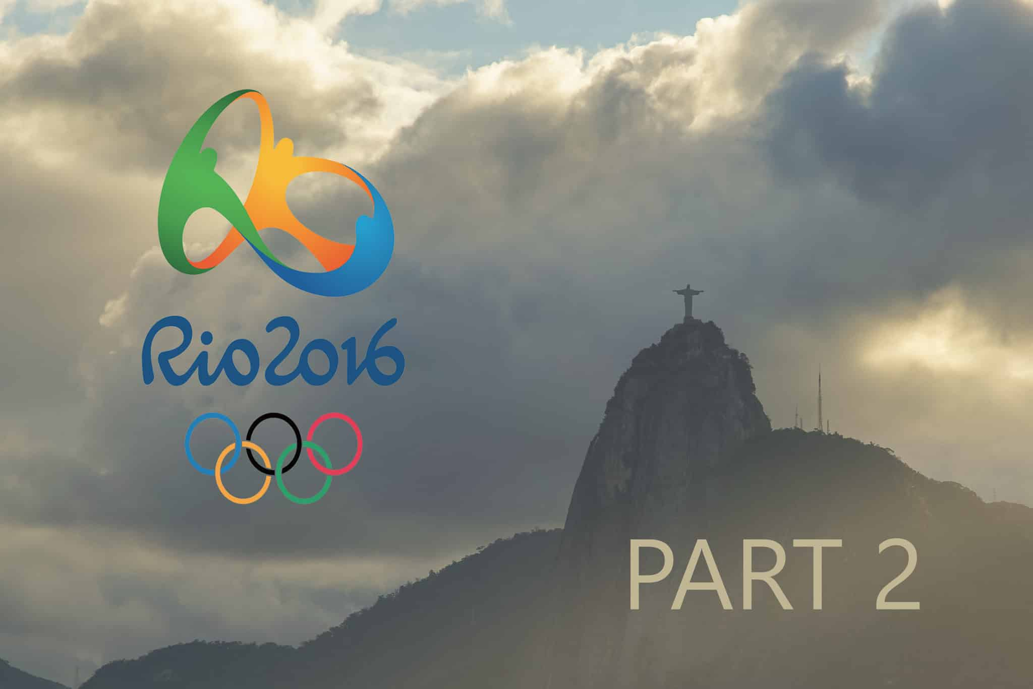 Rio 2016: A Trip of a Lifetime Part 2