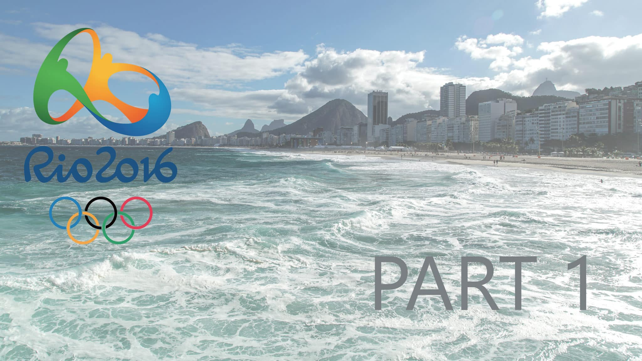 Rio 2016: A Trip of a Lifetime Part 1